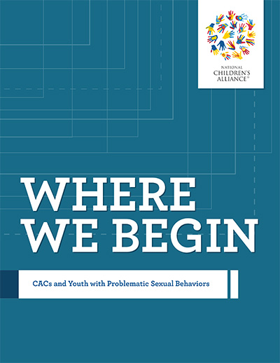 "Click to view ""Where We Begin: CACs and Youth with Problematic Sexual Behaviors"""