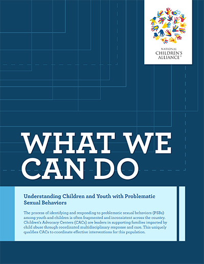 "Click here to view ""What We Can Do: Understanding Children and Youth with Problematic Sexual Behaviors"""