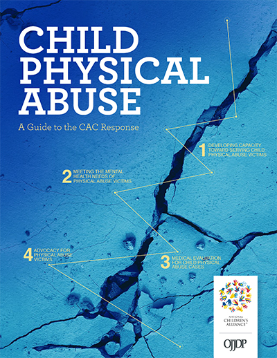 "Cover image for ""Child Physical Abuse: A Guide to the CAC Response"""